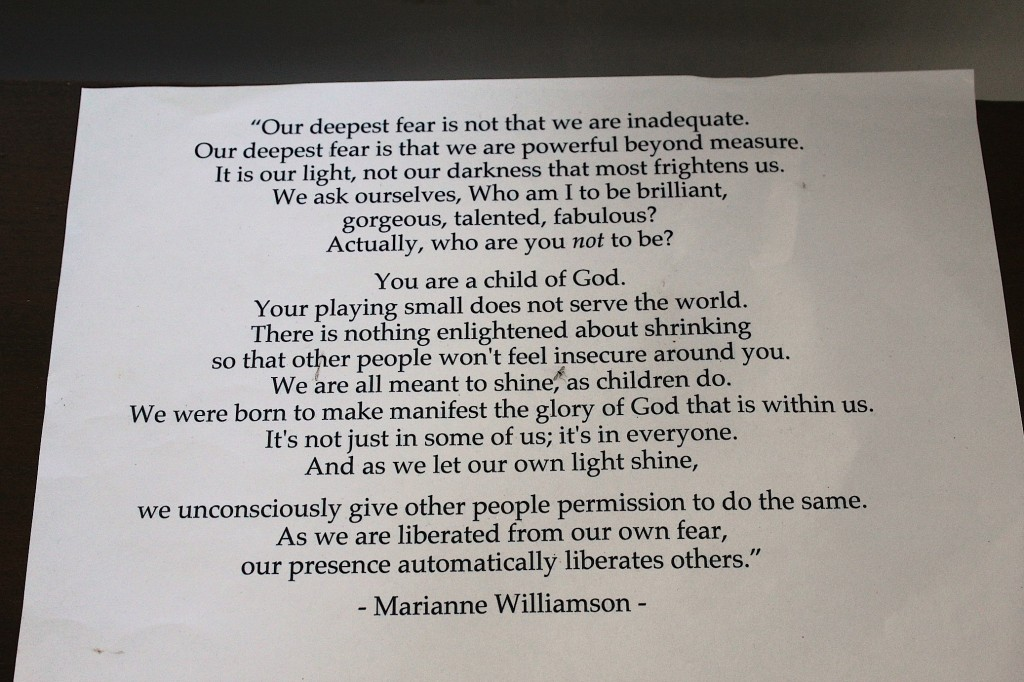 Another inspiring quote (this one by Williamson) hanging up in the house, photo by Kelly