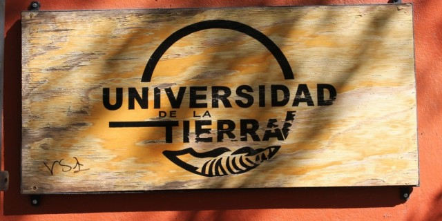 The Universidad de la Tierra –   arriving…